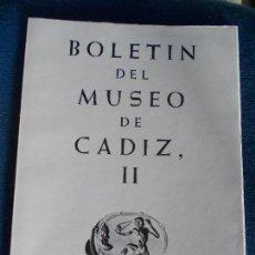 Libros de segunda mano: BOLETIN DEL MUSEO DE CADIZ II. Lote 152281778