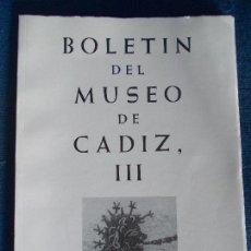 Libros de segunda mano: BOLETIN DEL MUSEO DE CADIZ III. Lote 152281826
