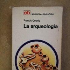 Libros de segunda mano: LA ARQUEOLOGÍA (FRANCIS CELORIA). Lote 152311158