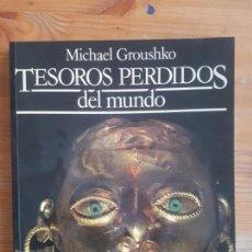 Livres d'occasion: TESOROS PERDIDOS DEL MUNDO GROUSHKO, MICHAEL PUBLICADO POR DEBATE (1992) 190PP. Lote 152736058