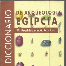 Libros de segunda mano: M. BRODRICK & A.A. MORTON. DICCIONARIO DE ARQUEOLOGIA EGIPCIA. . Lote 153462150