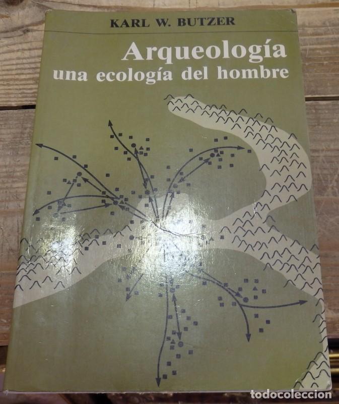 ARQUEOLOGÍA, UNA ECOLOGÍA DEL HOMBRE. MÉTODO Y TEORÍA PARA UN ENFOQUE CONTEXTUAL. - BUTZER, KARL W.- (Libros de Segunda Mano - Ciencias, Manuales y Oficios - Arqueología)