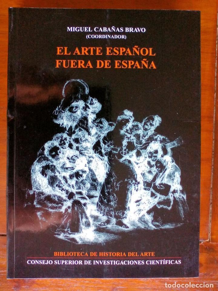 EL ARTE ESPAÑOL FUERA DE ESPAÑA (Libros de Segunda Mano - Ciencias, Manuales y Oficios - Arqueología)