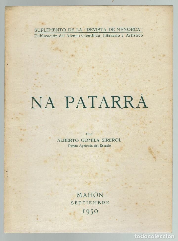 NA PATARRÁ, POR ALBERTO GOMILA SIREROL. AÑO 1978. (MENORCA.2.2) (Libros de Segunda Mano - Ciencias, Manuales y Oficios - Arqueología)
