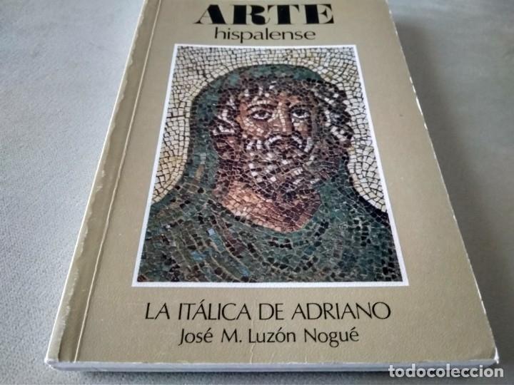 LA ITALICA DE ADRIANO.JOSE M. LUZON NOGUE. (Libros de Segunda Mano - Ciencias, Manuales y Oficios - Arqueología)