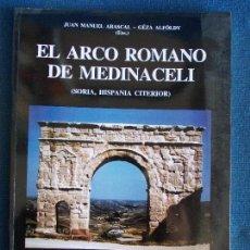 Livros em segunda mão: EL ARCO ROMANO DE MEDINACELI SORIA HISPANIA CITERIOR UNIVERSIDAD ALICANTE. Lote 156816562