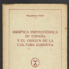 Libros de segunda mano: GRÁFICA PREHISTÓRICA DE ESPAÑA Y EL ORIGEN DE LA CULTURA EUROPEA.W. FENN.DEDICADO. 1950(MENORCA.1.2). Lote 156925230