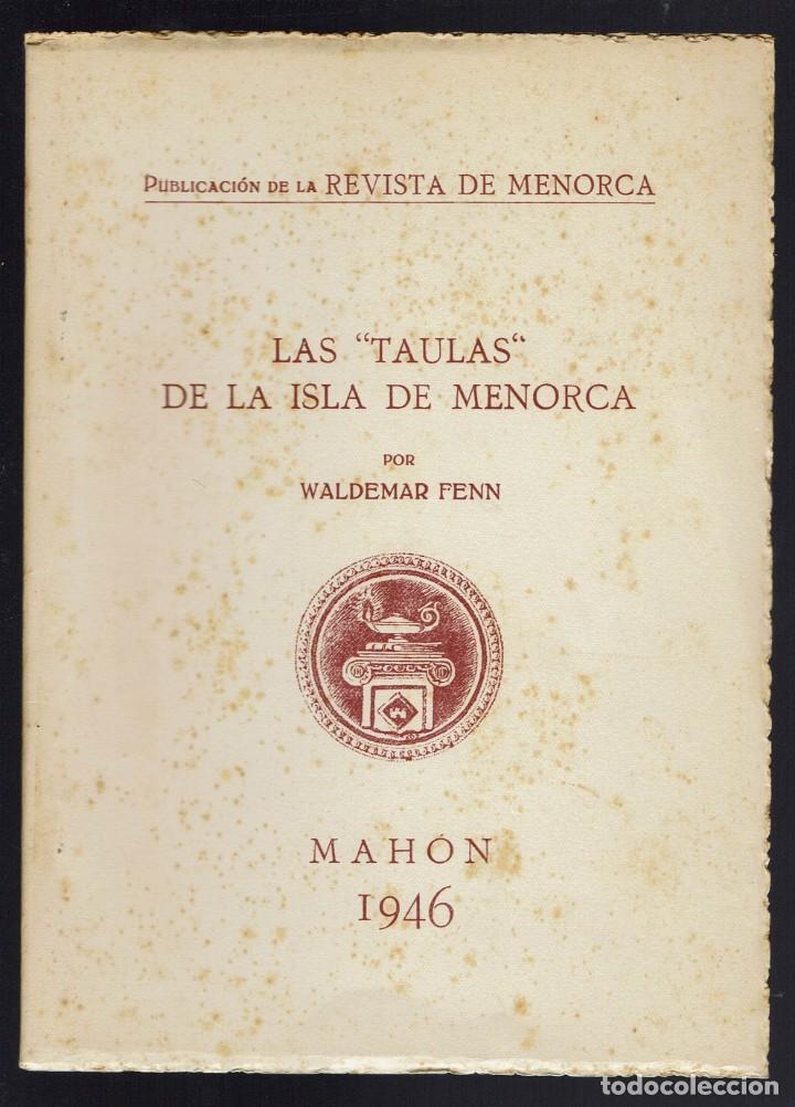 LAS TAULAS DE LA ISLA DE MENORCA, POR WALDEMAR FENN. DEDICADO POR EL AUTOR. AÑO 1946. (MENORCA.1.2) (Libros de Segunda Mano - Ciencias, Manuales y Oficios - Arqueología)