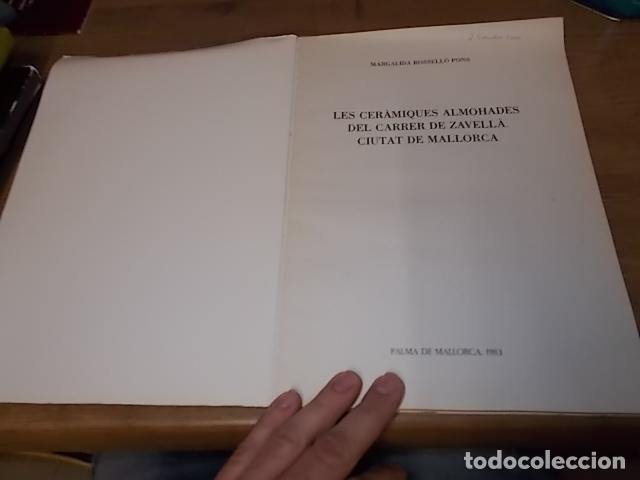 Libros de segunda mano: LES CERÀMIQUES ALMOHADES DEL CARRER DE ZAVELLÀ. CIUTAT DE MALLORCA. MARGALIDA ROSSELLÓ. 1983 - Foto 3 - 156966334