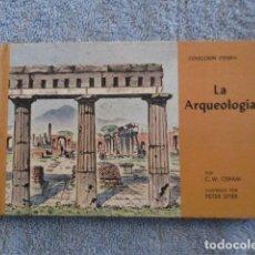 Livres d'occasion: LA ARQUEOLOGIA. POR C.W. CERAM. ILUSTRADO POR PETER SPIER. COLECCION ODISEA Nº 4. ED. NOVARO. Lote 157307238