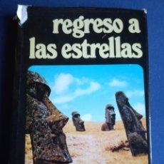 Libros de segunda mano: REGRESO A LAS ESTRELLAS POR ERICH VON DANIKEN TAPA DURA CON SOBRECUBIERTA, 1975. Lote 157766100