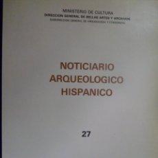 Libros de segunda mano: NOTICIARIO ARQUEOLÓGICO HISPÁNICO Nº 27 SEPARATA. 1986. Lote 158510270