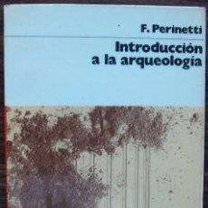 Libros de segunda mano - INTRODUCCION A LA ARQUEOLOGIA. F.PERINETTI - 158554614