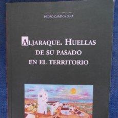 Libros de segunda mano: ALJARAFE HUELLAS DE SU PASADO EN EL TERRITORIO. Lote 159328186