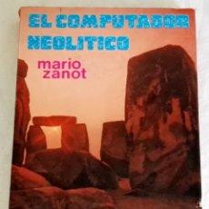 Libros de segunda mano: EL COMPUTADOR NEOLÍTICO; MARIO ZANOT - ARGOS VERGARA, PRIMERA EDICIÓN 1977. Lote 159420146