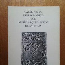 Libros de segunda mano: CATALOGO DE PRERROMANICO DEL MUSEO ARQUEOLOGICO DE ASTURIAS, 1996. Lote 159707486