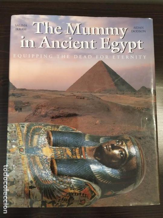 Libros de segunda mano: THE MUMMY IN ANCIENT EGYPT SALIMA IKRAM & AIDAN DODSON - Foto 1 - 159850202