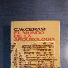 Libros de segunda mano: EL MUNDO DE LA ARQUEOLOGIA - C. W. CERAM - DESTINO . Lote 159859258