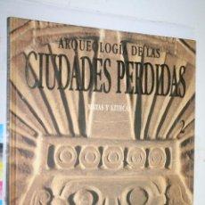 Libros de segunda mano: MAYAS / AZTECAS (ARQUEOLOGÍA DE LAS CIUDADES PERDIDAS) *** LIBRO HISTORIA / CULTURA. Lote 160349778