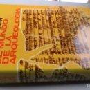 Libros de segunda mano: EL MUNDO DE LA ARQUEOLOGIA - C W CERAM - EDICIONES DESTINO - TAPAS DURAS + CUBIERTA -VER FOTOS. Lote 160650378