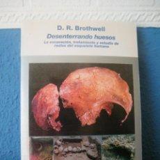 Libros de segunda mano: DESENTERRANDO HUESOS - D. R. BROTHWELL - FONDO DE CULTURA ECONÓMICA - MADRID (1993). Lote 161881170