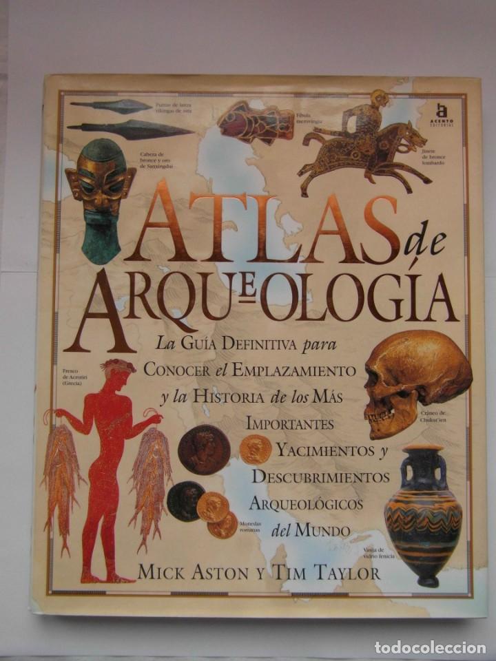 ATLAS DE ARQUEOLOGIA. MICK ASTON Y TIM TAYLOR. DEBIBL (Libros de Segunda Mano - Ciencias, Manuales y Oficios - Arqueología)