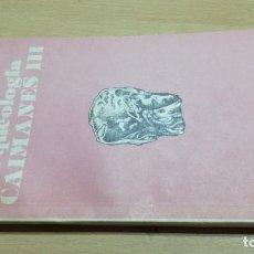 Libros de segunda mano: ARQUEOLOGIA CAIMANES III/ RAMON NAVARRETE PUJOL/ CUBA/ / F202-203. Lote 163306918