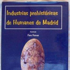 Libri di seconda mano: INDUSTRIAS PREHISTÓRICAS DE HUMANES DE MADRID - PACO RAMOS 2007 - VER INDICE Y FOTOS. Lote 164092278