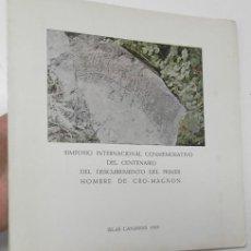 Libri di seconda mano: SIMPOSIO INTERNACIONAL... DEL CENTENARIO DEL DESCUBRIMIENTO DEL PRIMER HOMBRE DE CRO-MAGNON. Lote 165351594