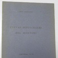 Libri di seconda mano: CUEVAS SEPULCRALES DEL MONTGRÍ - LUIS PERICOT. Lote 165353102