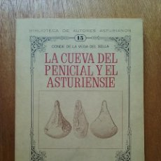 Libros de segunda mano: LA CUEVA DEL PENICIAL Y EL ASTURIENSIE, CONDE DE LA VEGA DEL SELLA, AUTORES ASTURIANOS, ASTURIENSE. Lote 165899654