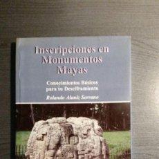 Libros de segunda mano: INSCRIPCIONES EN MONUMENTOS MAYAS ROLANDO ALANIZ SERRANO. Lote 166664758