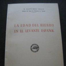 Libros de segunda mano: LIBRO LA EDAD DEL HIERRO EN EL LEVANTE ESPAÑOL. FLETCHER VALLS. MADRID 1954. Lote 166681302