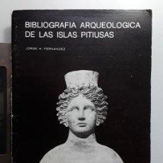 Libros de segunda mano: BIBLIOGRAFIA ARQUEOLOGICA DE LAS ISLAS PITIUSAS -IBIZA,FORMENTERA ARQUEOLOGÍA ENVÍO CERTIFICADO INCL. Lote 166755589