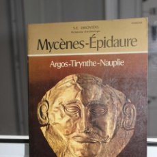 Libros de segunda mano: MYCENES EPIDAURE. ARGOS-TIRYNTHE-NAUPLIE, S.E. IAKOVIDIS. FRANCAIS. Lote 167070888