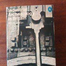 Libros de segunda mano: INDUSTRIAL ARCHAEOLOGY IN BRITAIN. Lote 167118244