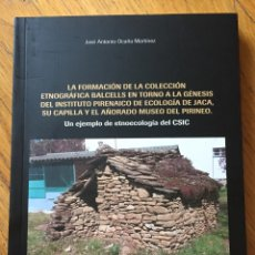 Libros de segunda mano: LA FORMACION DE LA COLECCION ETNOGRAFICA BALCELLS, JOSE ANTONIO OCAÑA MARTINEZ. Lote 207045148