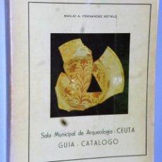 Libros de segunda mano: SALA MUNICIPAL DE ARQUEOLOGÍA - CEUTA. GUÍA - CATÁLOGO. Lote 167637836