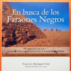 Libros de segunda mano: EN BUSCA DE LOS FARAONES NEGROS: EXCAVACIONES - VV. AA. - MUSEU EGIPCI - 2001 - NUEVO - VER INDICE. Lote 168090580