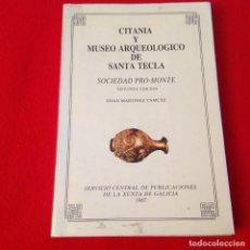 Libros de segunda mano: CITANIA Y MUSEO ARQUEOLÓGICO DE SANTA TECLA, SOC. PRO-MONTE, 2 EDIC. 1987, 205 PAGINAS, EN RUSTICA.. Lote 168616924