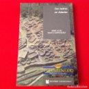 Libros de segunda mano: LOS CASTROS EN ASTURIAS, DE JOSÉ LUIS MAYA GONZÁLEZ, BIBLIOTECA HISTÓRICA ASTURIANA, 1989, 174 PAG.. Lote 168617804