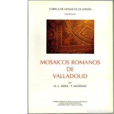 Libros de segunda mano: MOSAICOS ROMANOS DE VALLADOLID (CORPUS DE MOSAICOS DE ESPAÑA, FASCÍCULO XI). Lote 168620160