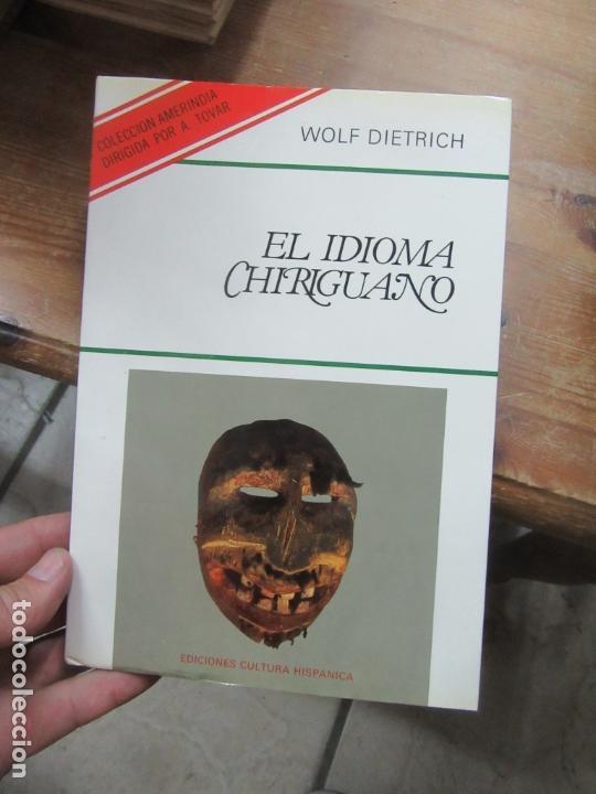 LIBRO EL IDIOMA CHIRIGUANO WOLF DIETRICH 1986 L-11649-1063 (Libros de Segunda Mano - Ciencias, Manuales y Oficios - Arqueología)