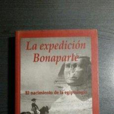 Libros de segunda mano: LA EXPEDICIÓN BONAPARTE - EL NACIMIENTO DE LA EGIPTOLOGÍA - ROBERT SOLÉ. Lote 171226124