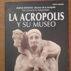 Libros de segunda mano: LA ACRÓPOLIS Y SU MUSEO. ATENAS. GRECIA. ARQUEOLOGÍA. Lote 171239594