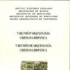 Libros de segunda mano: V REUNIÓ D´ARQUEOLOGIA CRISTINA HISPÀNICA - V REUNIÓN DE ARQUEOLOGIA CRISTIANA HISPÁNICA. Lote 277558603