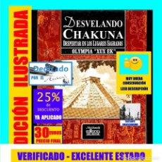 Libros de segunda mano: DESVELANDO CHAKUNA - DESPERTAR EN LOS LUGARES SAGRADOS - PIRAMIDES GÜIMAR TENERIFE - OLYMPIA XUX EK. Lote 171550477