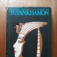 Libros de segunda mano: LA TUMBA DE TUTANKHAMON, HOWARD CARTER, EDICIONES DESTINO, 1976. Lote 172321570