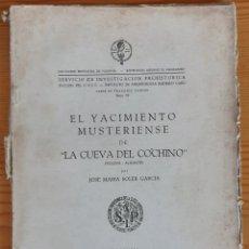 Libros de segunda mano: EL YACIMIENTO MUSTERIENSE DE LA CUEVA DEL COCHINO (J.M. SOLER 1956) DAÑADO, SIN USAR.. Lote 172558614