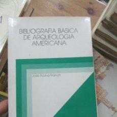 Libros de segunda mano: LIBRO BIBLIOGRAFÍA BÁSICA DE ARQUEOLOGÍA AMERICANA JOSÉ ALCINA FRANCH 1985 L-8136-339. Lote 172608989